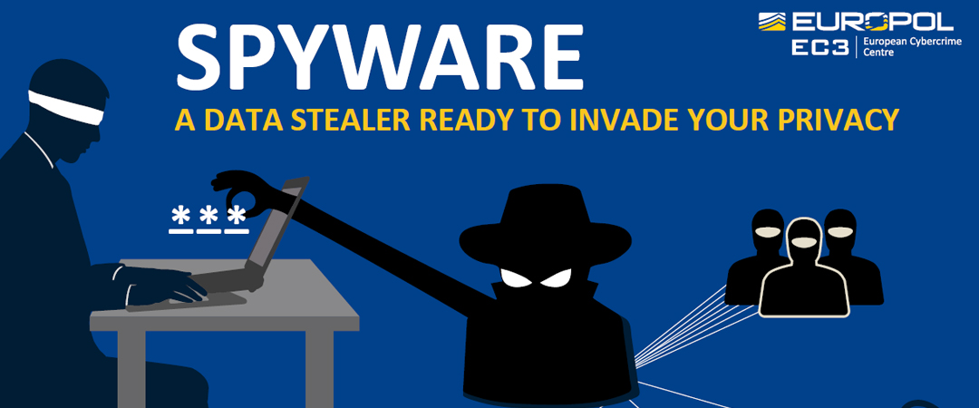 Spyware A Data Stealer Ready To Invade Your Privacy Europol