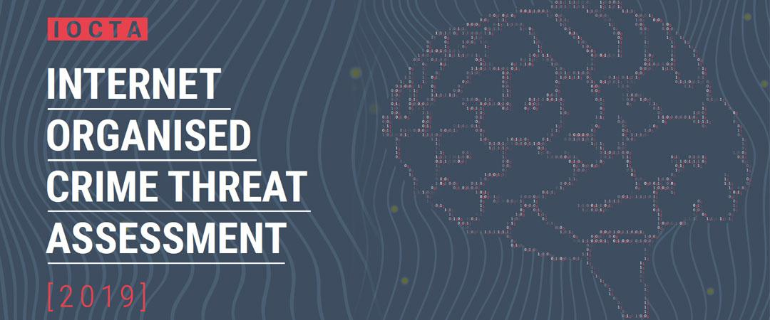 INTERNET ORGANISED CRIME THREAT ASSESSMENT (IOCTA) 2019