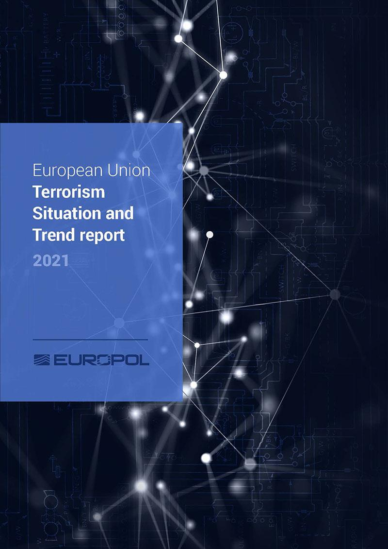 European Union Terrorism Situation and Trend report (TE-SAT) 2021